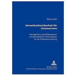 Umweltrechtssicherheit für Unternehmen. Tobias Hahn  - Buch