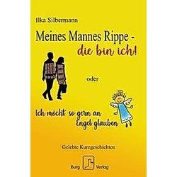 Meines Mannes Rippe - die bin ich!. Ilka Silbermann  - Buch