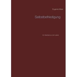 Selbstbefriedigung als Buch von Eugenia Maier