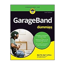 GarageBand For Dummies. Bob LeVitus  - Buch