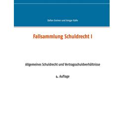 Fallsammlung Schuldrecht I: eBook von Stefan Greiner/ Ansgar Kalle
