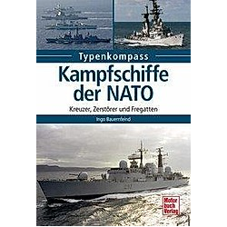 Kampfschiffe der NATO. Ingo Bauernfeind  - Buch