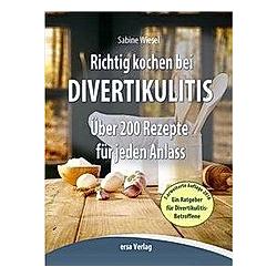 Richtig kochen bei Divertikulitis. Sabine Wiesel  - Buch