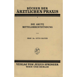 Die Akute Mittelohrentzündung als Buch von Otto Mayer