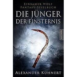 Die Jünger der Finsternis. Alexander Kühnert  - Buch
