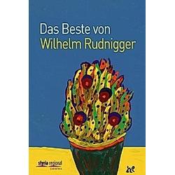 Rudnigger  W: Beste von Wilhelm Rudnigger. Wilhelm Rudnigger  - Buch