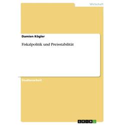 Fiskalpolitik und Preisstabilität als Taschenbuch von Damien Kögler