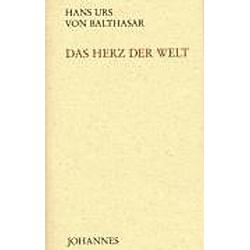 Das Herz der Welt. Hans Urs von Balthasar  - Buch