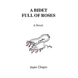A Bidet Full of Roses als Buch von Jayen Chapin