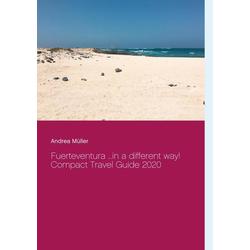 Fuerteventura ...in a different way!: eBook von Andrea Müller