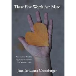 These Five Words Are Mine als Buch von Jennifer Lynne Croneberger