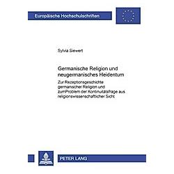 Germanische Religion und neugermanisches Heidentum. Sylvia Siewert  - Buch