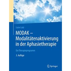 MODAK - Modalitätenaktivierung in der Aphasietherapie: Buch von Luise Lutz