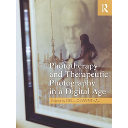 Phototherapy and Therapeutic Photography in a Digital Age: eBook von