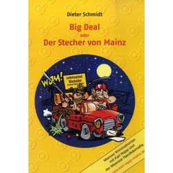 Big Deal oder Der Stecher von Mainz als Buch von Dieter Schmidt