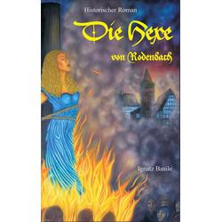 Die Hexe von Rodenbach als Buch von Ignatz Basile