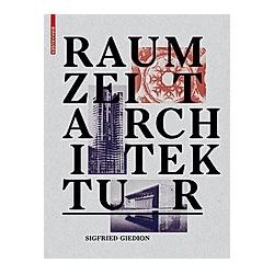 Raum  Zeit  Architektur. Sigfried Giedion  - Buch