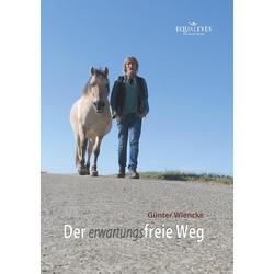 Der erwartungsfreie Weg als Buch von Günter Wiencke