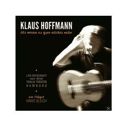 Klaus Hoffmann - Als Wenn Es Gar Nichts Wär (CD)