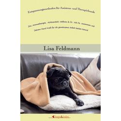 Entspannungsmethoden für Assistenz- und Therapiehunde: eBook von Lisa Feldmann