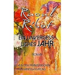 Ein unvergessliches Jahr. Raoul Ribot  - Buch