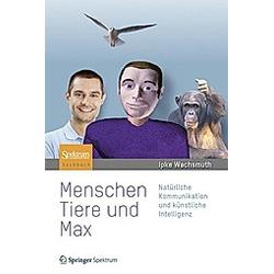 Menschen  Tiere und Max. Ipke Wachsmuth  - Buch