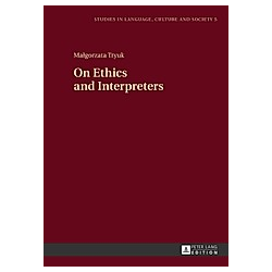 On Ethics and Interpreters. Malgorzata Tryuk  - Buch
