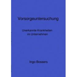 Vorsorgeuntersuchung als Buch von Ingo Bossers