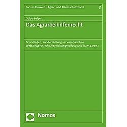 Das Agrarbeihilfenrecht. Guido Belger  - Buch