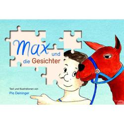 Max und die Gesichter als Buch von Pia Deininger/ Deininger Pia