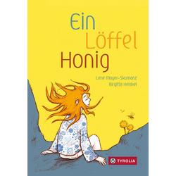 Ein Löffel Honig als Buch von Lene Mayer-Skumanz