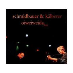 Schmidbauer, Schmidbauer & Kälberer - Oiweiweida (CD)