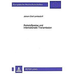Rohstoffpreise und internationale Transmission. Johann Graf Lambsdorff  - Buch