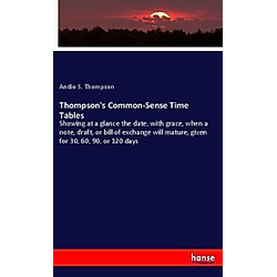 Thompson's Common-Sense Time Tables. Andie S. Thompson  - Buch