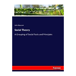 Social Theory. John Bascom  - Buch
