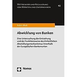 Abwicklung von Banken. Robin Blaß  - Buch