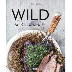 Wild grillen als Buch von Tom Heinzle