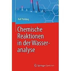 Chemische Reaktionen in der Wasseranalyse. Rolf Pohling  - Buch