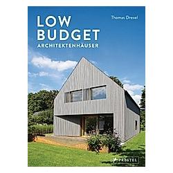 Low Budget Architektenhäuser. Thomas Drexel  - Buch