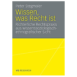 Wissen  was Recht ist. Peter Stegmaier  - Buch