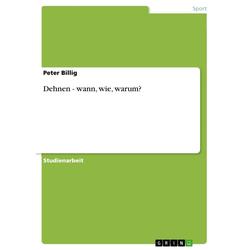 Dehnen - wann wie warum?: eBook von Peter Billig