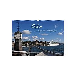 Oslo im Auge des Fotografen (Wandkalender 2021 DIN A3 quer)