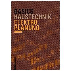 Basics Haustechnik Elektroinstallation. Peter Wotschke  - Buch