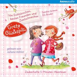 Greta Glückspilz (1). Von Eichhörnchen besten Freunden und Zimtschnecken als Hörbuch Download von Sandra Grimm