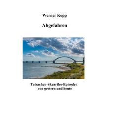 Abgefahren als Buch von Werner Kopp