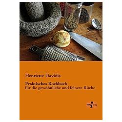 Praktisches Kochbuch. Henriette Davidis  - Buch