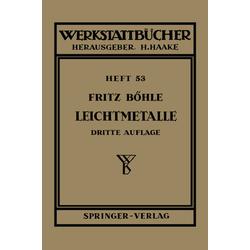 Leichtmetalle als Buch von F. Böhle