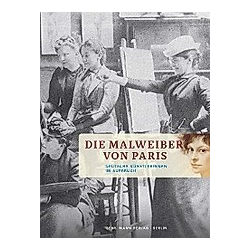 Die Malweiber von Paris. Helga Gutbrod  Kathrin Umbach  - Buch