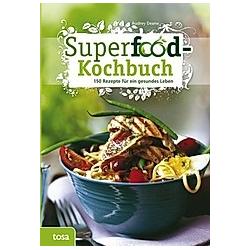 Superfood-Kochbuch. Audrey Deane  - Buch