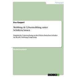 Mobbing & Cybermobbing unter Schüler/-innen: eBook von Eva Gasperl